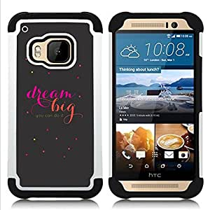 - dream big motivational quote text/ H??brido 3in1 Deluxe Impreso duro Soft Alto Impacto caja de la armadura Defender - SHIMIN CAO - For HTC ONE M9