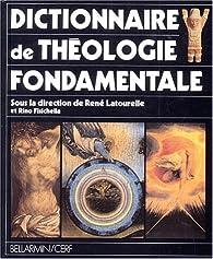 Dictionnaire de théologie fondamentale par Rino Fisichella