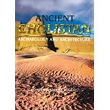 Ancient Cholistan, Archaeology and Architecture
