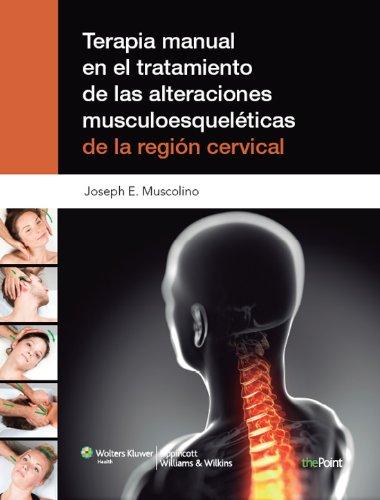 Descargar Libro Terapia Manual En El Tratamiento De Las Alteraciones Musculoesqueléticas De La Región Cervical Joseph E. Muscolino