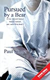 Pursued by A Bear, Paul Singer, 146203912X
