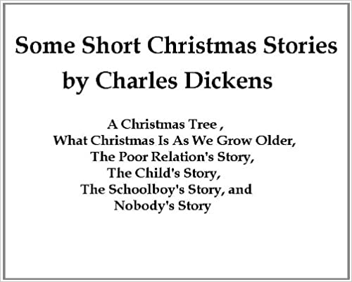 Short Christmas Stories.Some Short Christmas Stories Kindle Edition By Charles