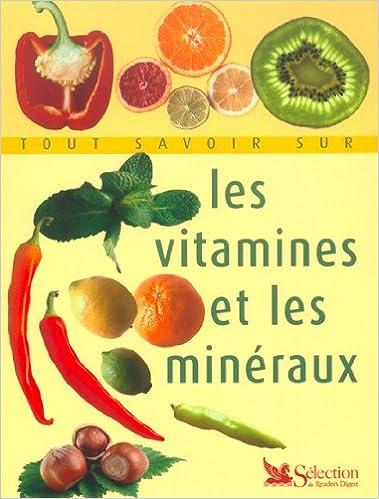 Tout Savoir Sur Les Vitamines & Mineraux