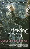 Staying Dead by Laura Anne Gilman