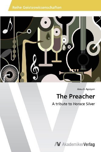 The Preacher: A tribute to Horace Silver by Apoyan, Anush (2013) Paperback