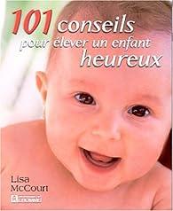 Couverture du livre de 101 conseils pour élever un enfant heureux