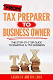 From Tax Preparer to Business Owner: The Step-by-Step Guide to Starting a Tax Business