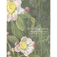 Flowering Amazon, The: Margaret Mee Paintings from the Royal Botanic Gardens, Kew