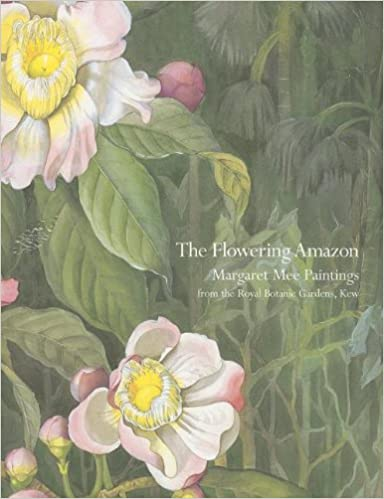 The Flowering Amazon Margaret Mee Paintings from the Royal Botanic Gardens, Kew