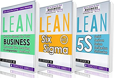 LEAN: Lean Bible - Six Sigma & 5S - 3 Manuscripts + 1 BONUS BOOK (Lean Thinking, Lean Production, Lean Manufacturing, Lean Startup, (Lean Start Up Book)