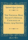 Amazon / Forgotten Books: The National Rose Society s Official Catalogue of Roses 1914 Edition Classic Reprint (National Rose Society)