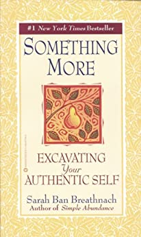 Something More: Excavating Your Authentic Self by [Breathnach, Sarah Ban]