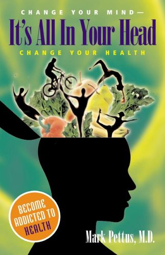 Download It's All In Your Head: Change Your Mind - Change Your Health (Capital Ideas) pdf