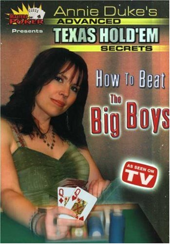Annie Duke's Advanced Texas Hold 'Em Secrets - How to Beat the Big Boys (Masters of Poker) (Poker Secrets Dvd)
