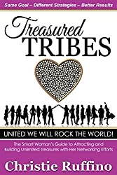Treasured Tribes: The Smart Woman's Guide to Attracting and Building Unlimited Treasures with Her Networking Efforts