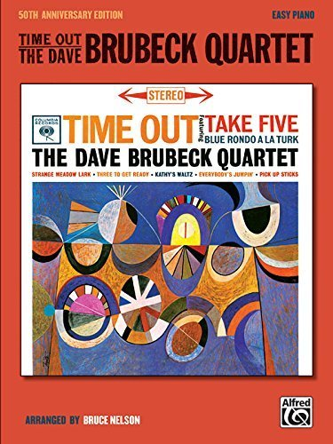 Time Out -- The Dave Brubeck Quartet: 50th Anniversary (Easy Piano) by Brubeck, Dave, Brubeck, Iola, Desmond, Paul, Nelson, Bruce (2010) Sheet music