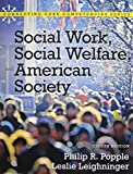 Social Work, Social Welfare and American Society, Popple and Popple, Philip R., 0205004180