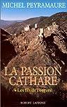 La passion cathare par Peyramaure