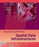 Building European Spatial Data Infrastructures, Ian Masser, 1589481658