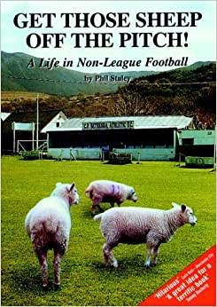 Book Get Those Sheep Off the Pitch: A Life in Non-league Football