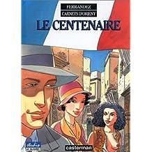 CARNETS D'ORIENT T.04 : LE CENTENAIRE