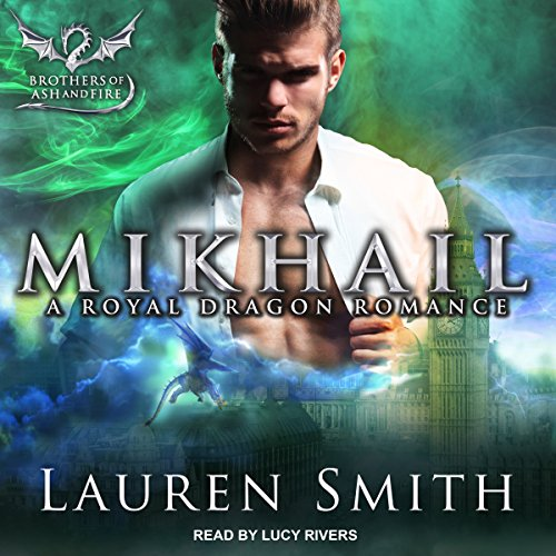 Mikhail: A Royal Dragon Romance: Brothers of Ash and Fire Series, Book 2 by Tantor Audio