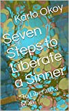 "Seven Steps to Liberate a Sinner: ""To Liberate a"