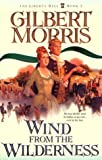 Wind from the Wilderness, Gilbert Morris, 1556615698