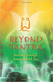 Book Beyond Tantra: Healing Through Taoist Sacred Sex by Mieke Wik (2005-10-01)