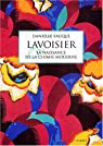 Lavoisier et la naissance de la chimie moderne par Fauque