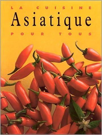 f38b1ec8104dd Amazon.fr - La Cuisine asiatique pour tous - Collectif - Livres