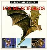 El Fascinante Mundo de los Murcielagos, Maria Angels Julivert, 0812019547