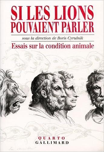 Lire Si les lions pouvaient parler: Essais sur la condition animale pdf