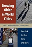 Growing Older in World Cities: New York, London, Paris, and Tokyo