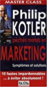 Master class : péchés mortels en marketing : Symptômes et solutions par Kotler