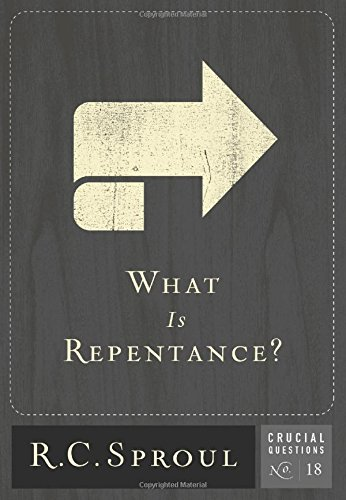 What is Repentance? (Crucial Questions (Reformation Trust))