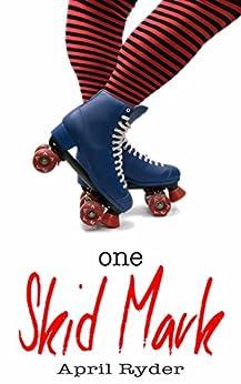 One Skid Mark: BBW Roller Derby Romance (Skid Marks Book 1) by [Ryder, April]