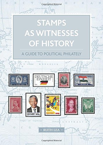 Stamps as Witnesses of History: A Guide to Political Philately
