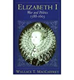 img - for [ Elizabeth I: War and Politics, 1588-1603 By MacCaffrey, Wallace T ( Author ) Paperback 1994 ] book / textbook / text book