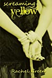 Screaming Yellow, Rachel Green, 1291216030