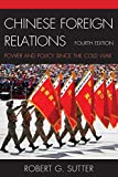 img - for Chinese Foreign Relations: Power and Policy since the Cold War (Asia in World Politics) book / textbook / text book