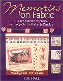 Fat Quarter Fabric Memories, Sue Hale, 1571203737