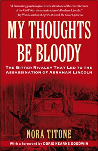 Téléchargez les livres japonais kindleMy Thoughts Be Bloody: The Bitter Rivalry That Led to the Assassination of Abraham Lincoln PDF by Nora Titone
