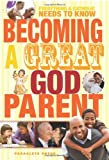 img - for Becoming a Great Godparent: Everything a Catholic Needs to Know book / textbook / text book