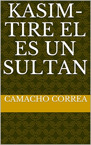 Kasim-Tire el es un sultan (Spanish Edition) by [Correa, Camacho