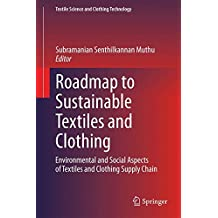 Roadmap to Sustainable Textiles and Clothing: Environmental and Social Aspects of Textiles and Clothing Supply Chain