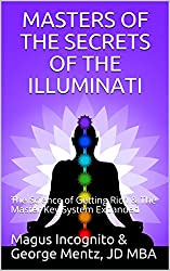 MASTERS OF THE SECRETS OF THE ILLUMINATI: The Science of Getting Rich &   The Master Key System Expanded