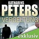 Vergeltung (Hannah Jakobs 3) Hörbuch von Katharina Peters Gesprochen von: Elke Appelt