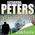 Vergeltung (Hannah Jakobs 3)   Katharina Peters