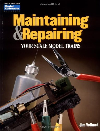 Maintaining and Repairing Your Scale Model Trains (Model ()